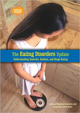 The Eating Disorders Update: Understanding Anorexia, Bulimia, and Binge Eating (Disease Update)