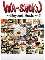 Wa-shoku: Beyond Sushi [HD]