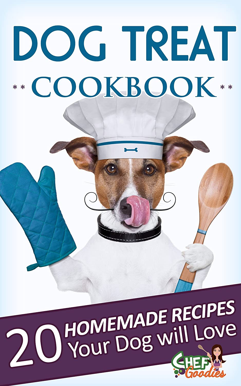 Dog Treat Cookbook: 20 Homemade Recipes Your Dog will Love