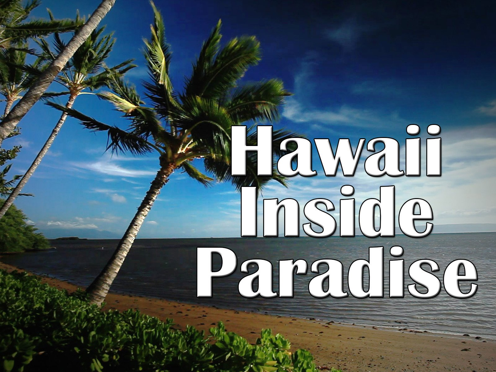 Hawaii - Inside Paradise on Amazon Prime Instant Video UK