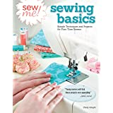 Sew Me! Sewing Basics: Simple Techniques and Projects for First-Time Sewers (Design Originals) Beginner-Friendly Easy-to-Follow Directions to Learn as You Sew, from Sewing Seams to Installing Zippers (Color: Multi-Color)