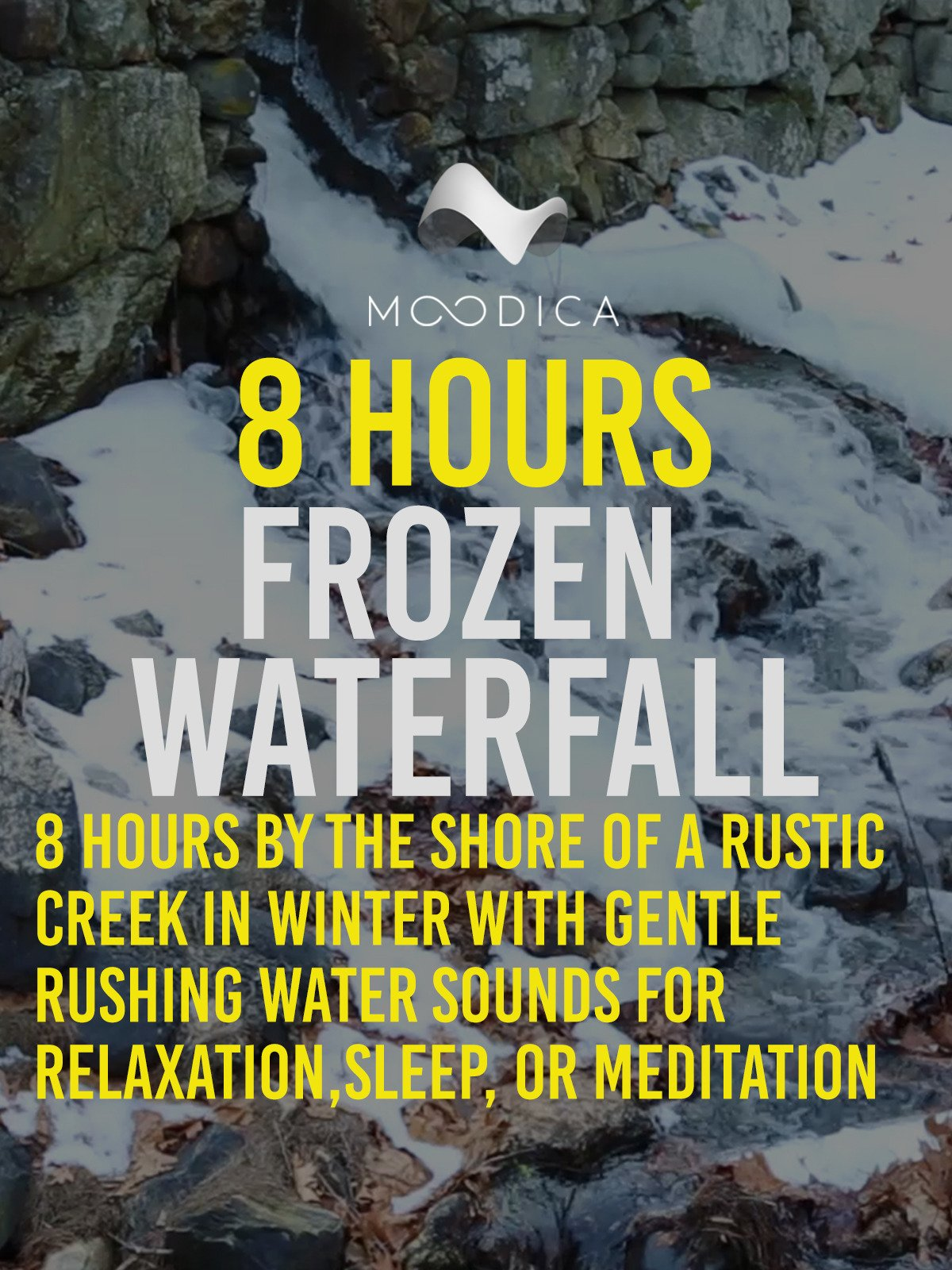 8 Hours: Frozen Waterfall: 8 Hours By The Shore Of A Rustic Creek In Winter With Gentle Rushing Water Sounds for Relaxation, Sleep, or Meditation
