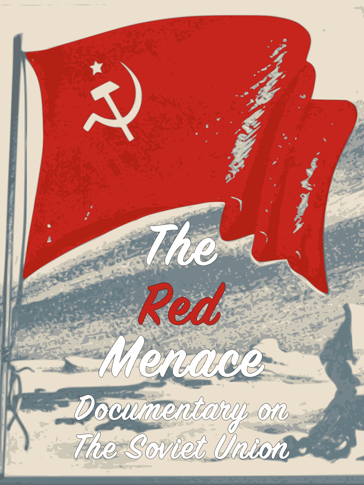 The Red Menace Documentary on the Soviet Union
