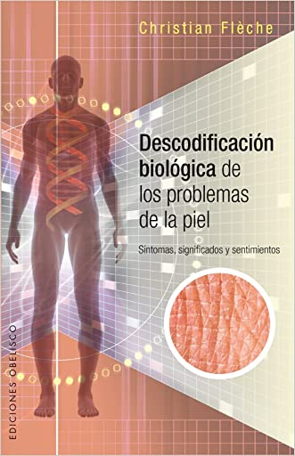 Descodificacion biologica de los problemas de piel (Spanish Edition) (Salud Y Vida Natural)