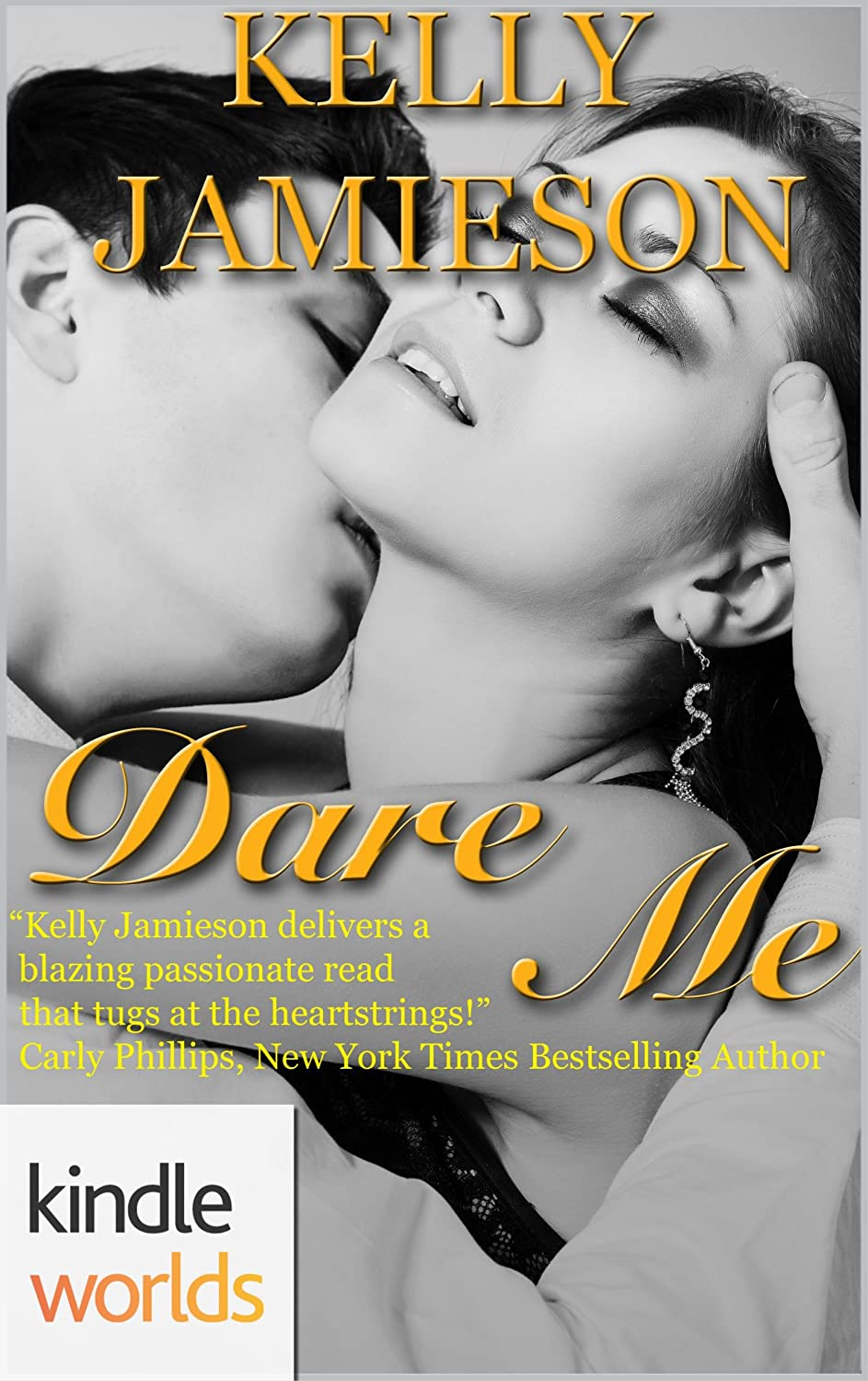 Dare To Love Series: Dare Me (kindle Worlds Novella) By Kelly Jamieson