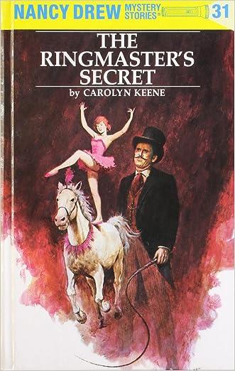 Nancy Drew 31: the Ringmaster's Secret written by Carolyn Keene