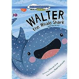Walter the Whale Shark: And His Teeny Tiny Teeth