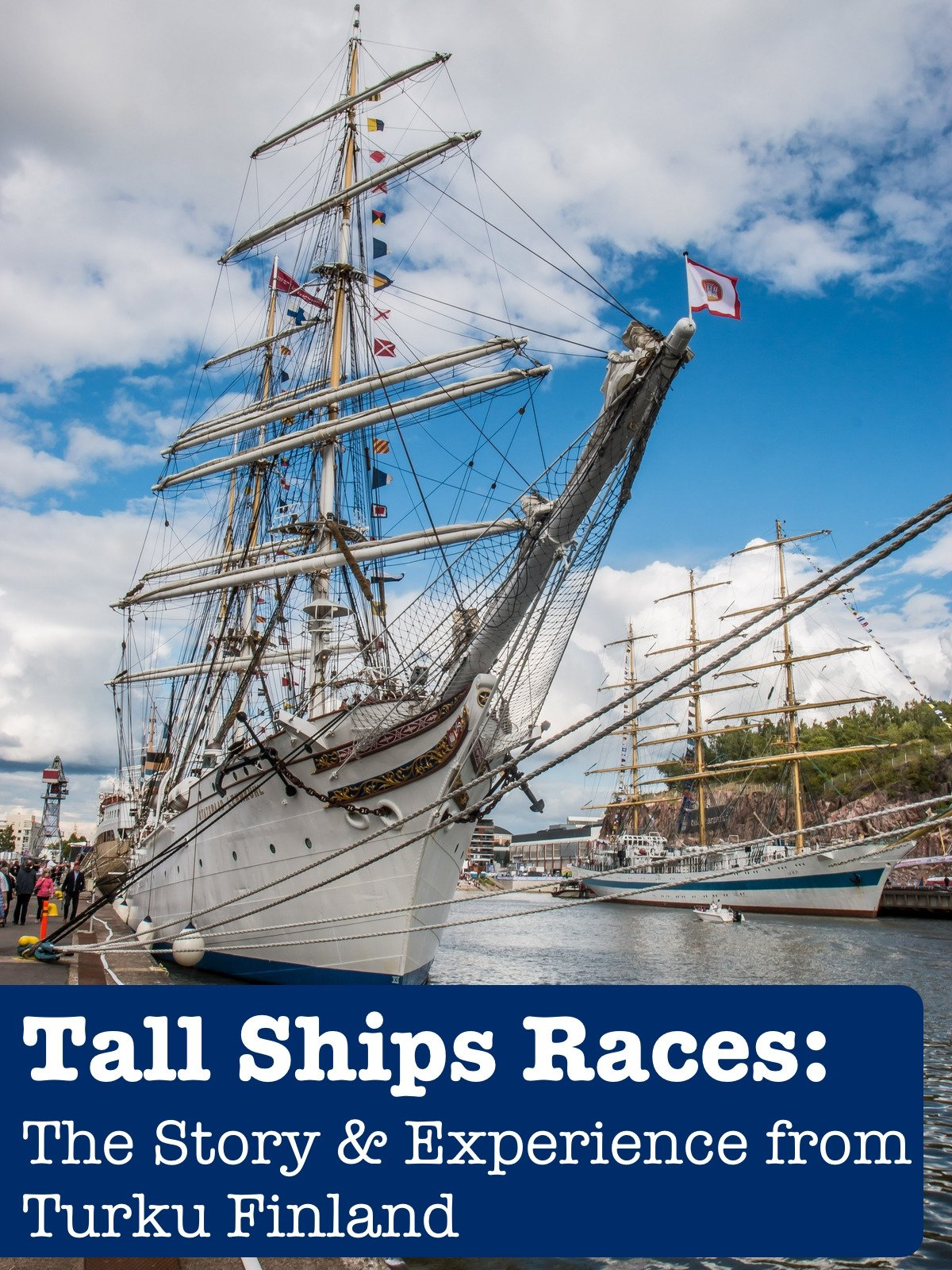 Clip: Tall Ships Races: The Story and Experience from Turku Finland