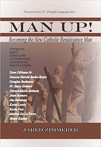 Man Up!: Becoming the New Catholic Renaissance Man