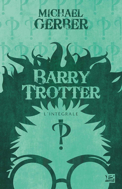GERBER Michael - Barry Trotter - L'integrale 81i6UU0DpjL._SL1500_