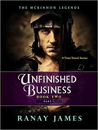 Unfinished Business: Book 2 - Part 1 (The McKinnon Legends - A Time Travel Series 3)