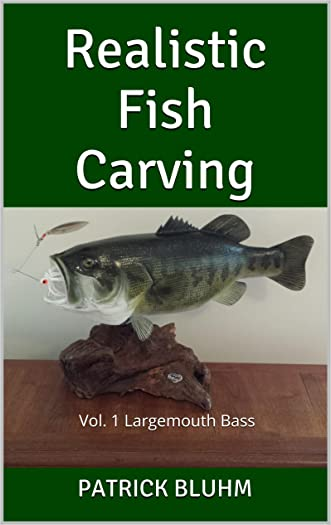 Realistic Fish Carving: vol. 1 Largemouth Bass