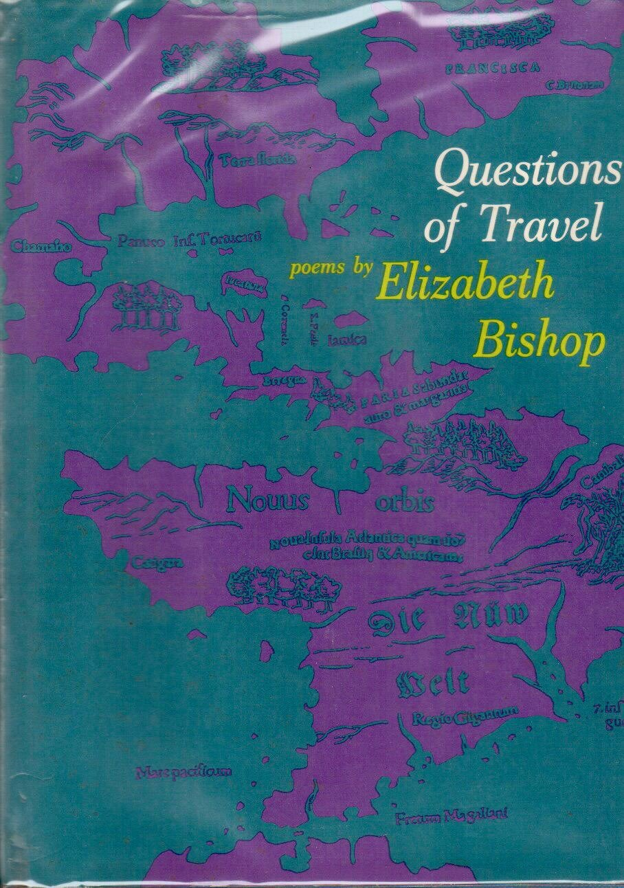 Questions of Travel, Bishop, Elizabeth