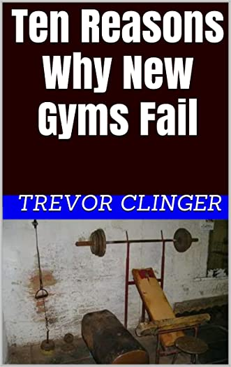 Ten Reasons Why New Gyms Fail