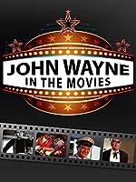 John Wayne - In The Movies