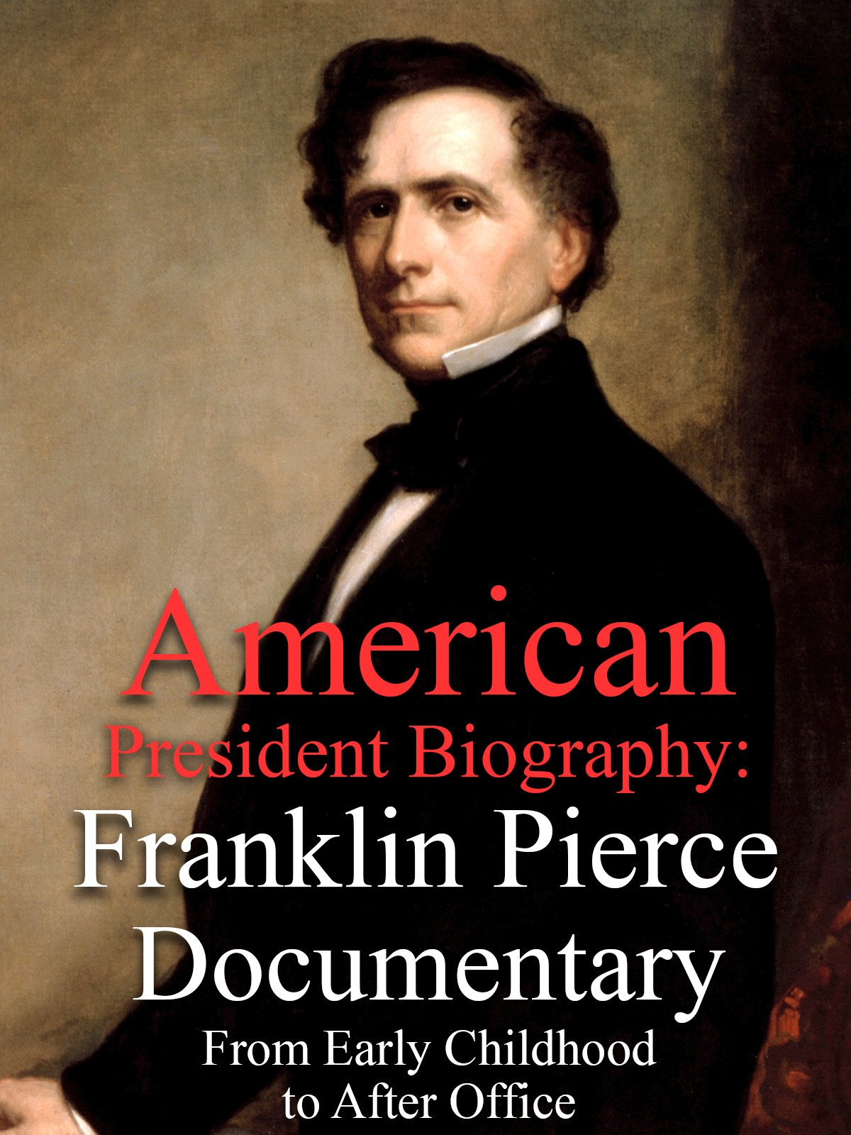 American President Biography: Franklin Pierce Documentary From Early Childhood to After Office