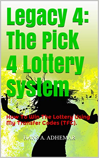 Legacy 4: The Pick 4 Lottery System: How To Win The Lottery Using My Transfer Codes (TFC).