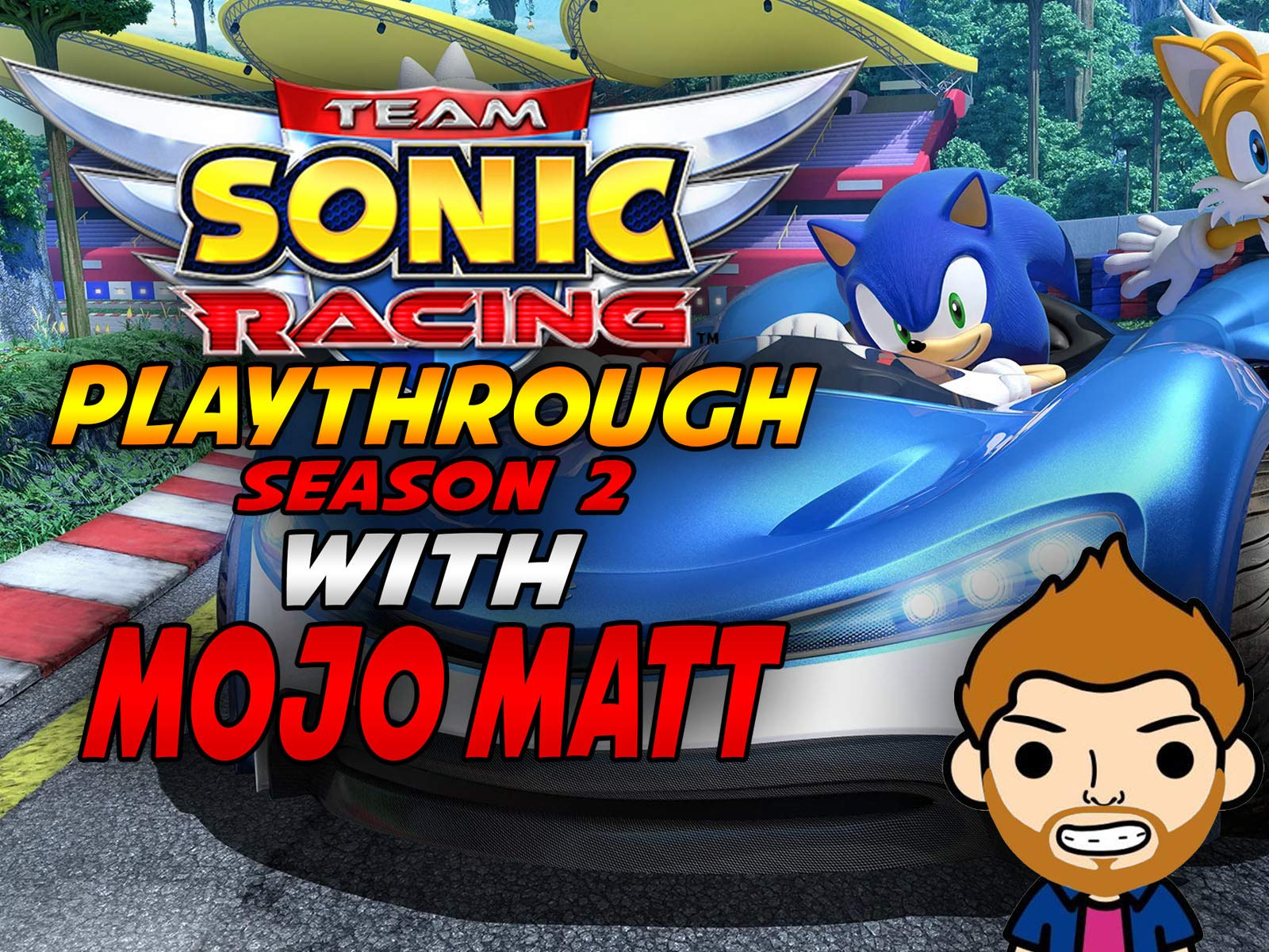 Team Sonic Racing Playthrough With Mojo Matt on Amazon Prime Instant Video UK