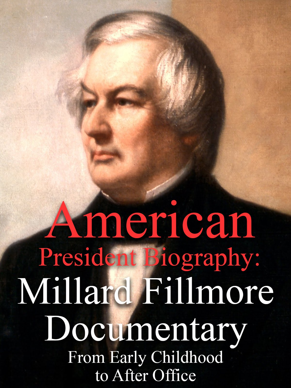 American President Biography: Millard Fillmore Documentary From Early Childhood to After Office