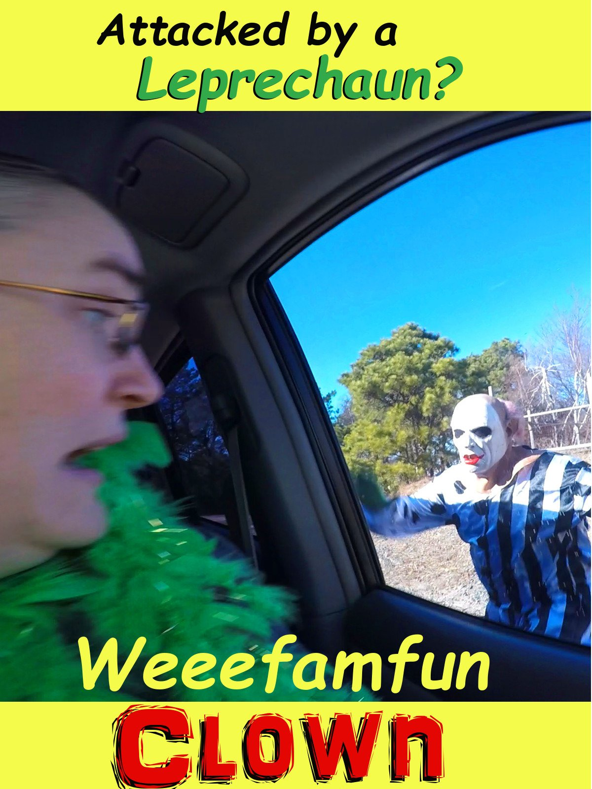Attacked by a Leprechaun? Weeefamfun Clown