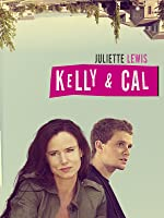 Kelly & Cal (Watch While It's In Theaters)
