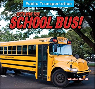 Let's Ride the School Bus! (Public Transportation)