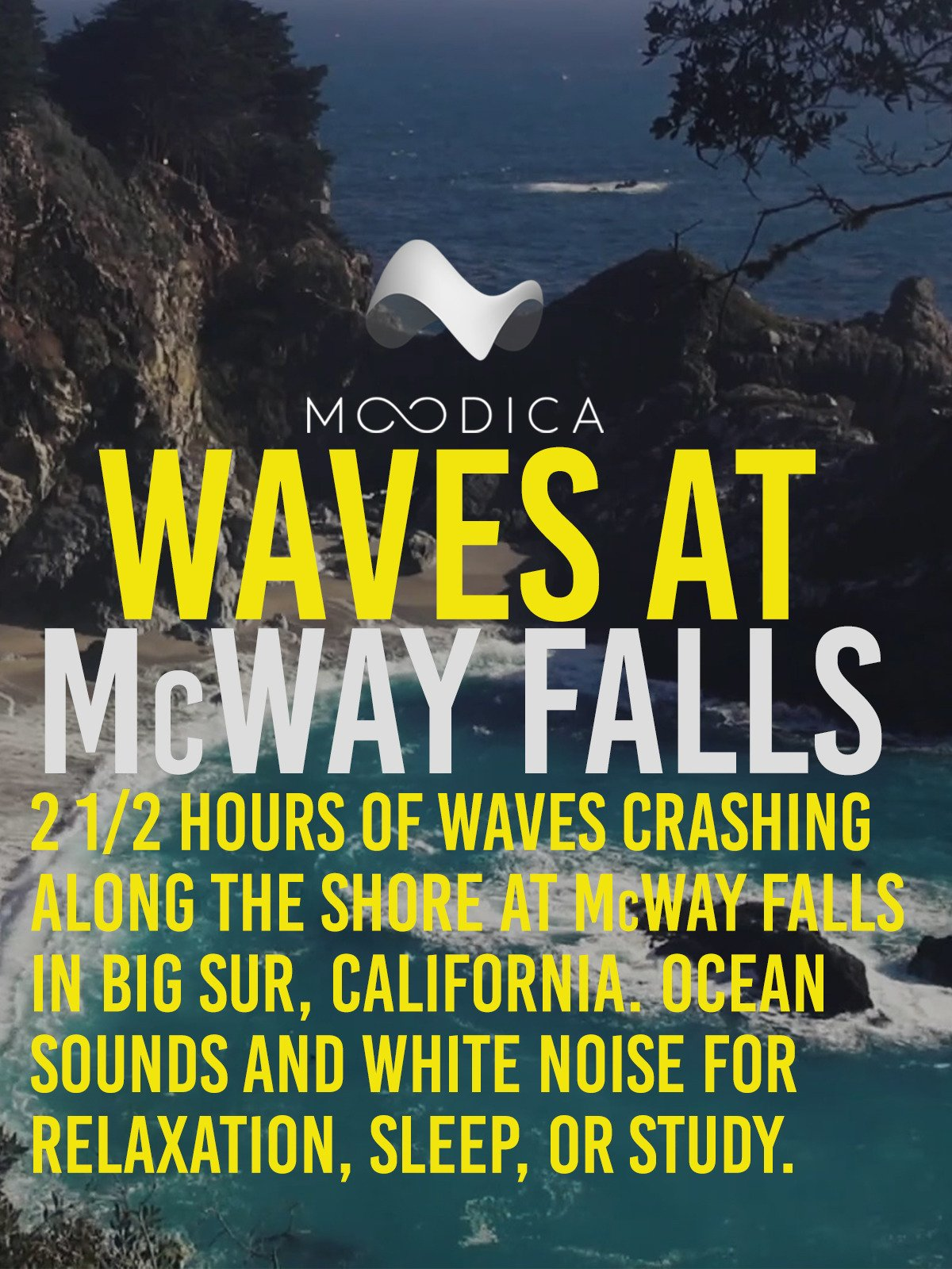 Waves at McWay Falls: 2 1/2 Hours of Waves Crashing Along The Shore: Ocean Sounds and White Noise for Relaxation, Sleep, or Study