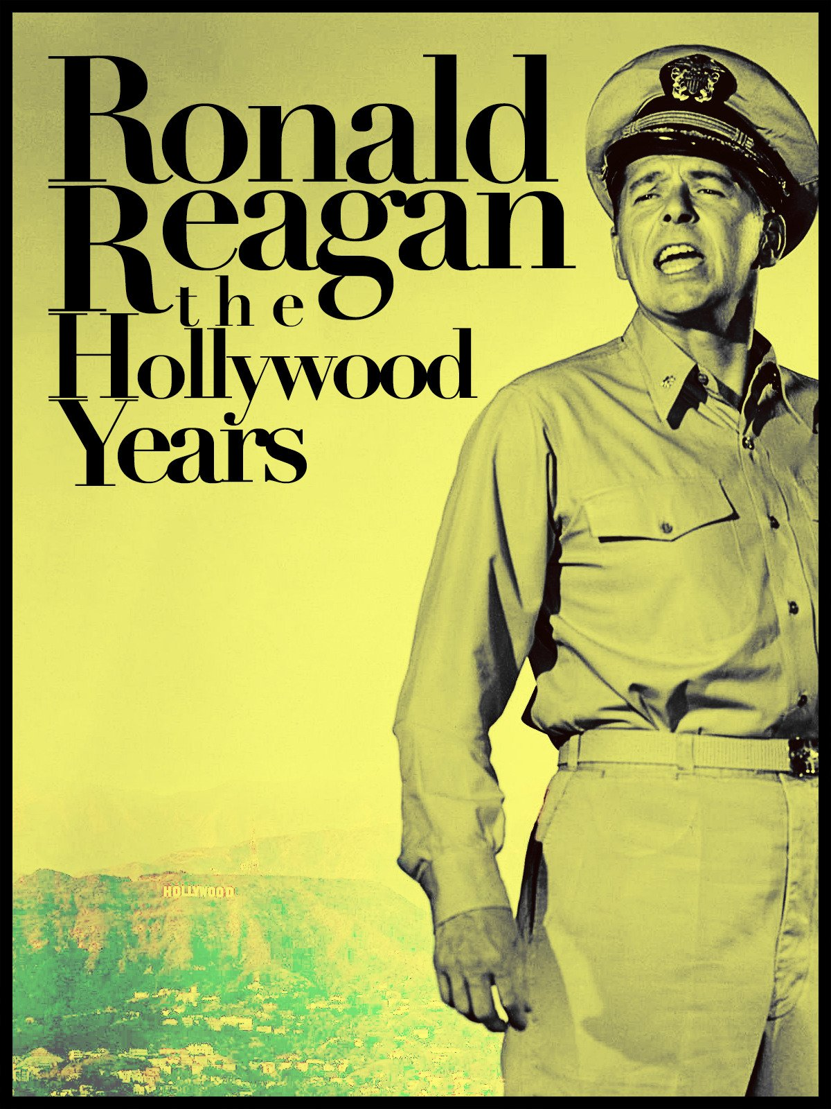 Ronald Reagan: The Hollywood Years
