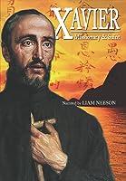 Xavier: Missionary & Saint