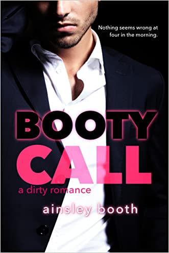 Booty Call (Forbidden Bodyguards Book 2) written by Ainsley Booth