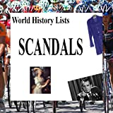 World History Lists - SCANDALS !!