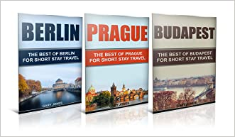 Travel : Europe Travel Guide - Box Set  - Berlin,Prague,Budapest (Europe): Europe Travel (Europe Travel Box Set Book 2)