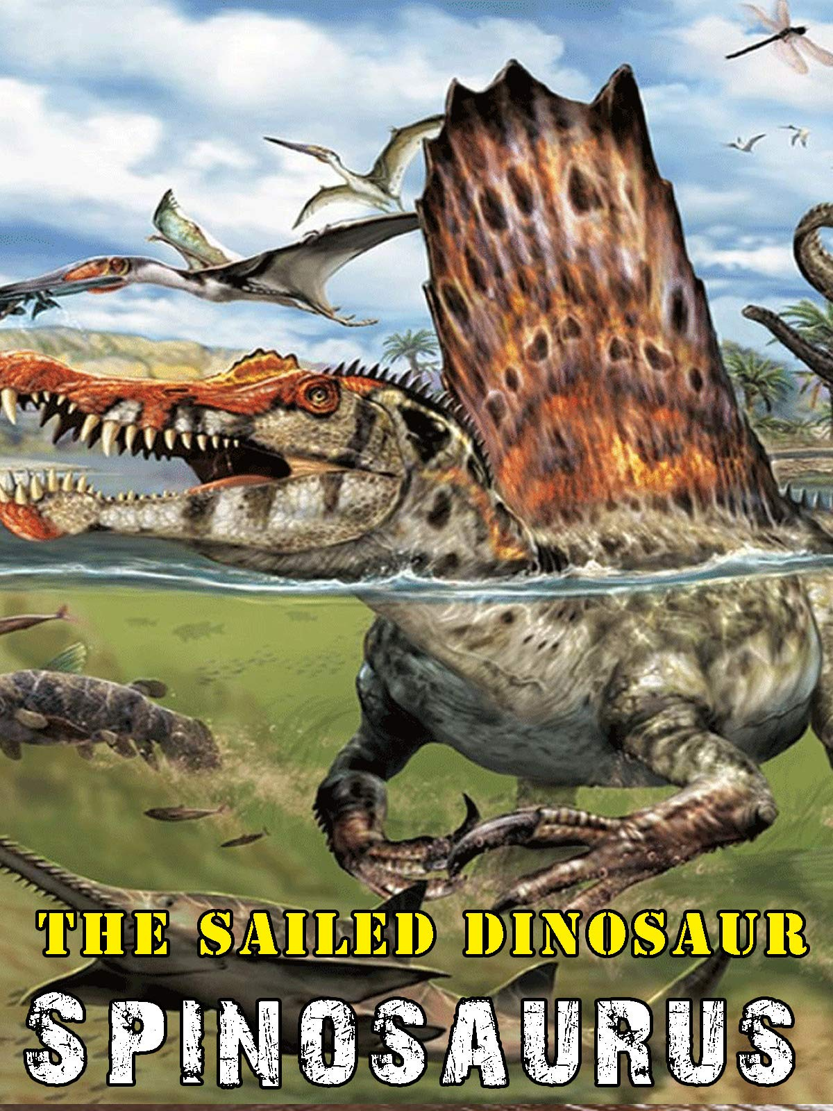 The Sailed Dinosaur: Spinosaurus