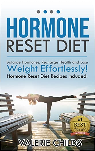 Hormone Diet: The Hormone Reset Diet, Balance Hormones, Recharging Health and Losing Weight Effortlessly! BONUS Hormone Reset Diet Recipes! (adrenal fatigue diet, adrenal fatigue,