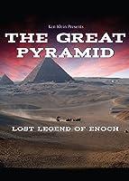 Great Pyramid - Lost Legend of Enoch