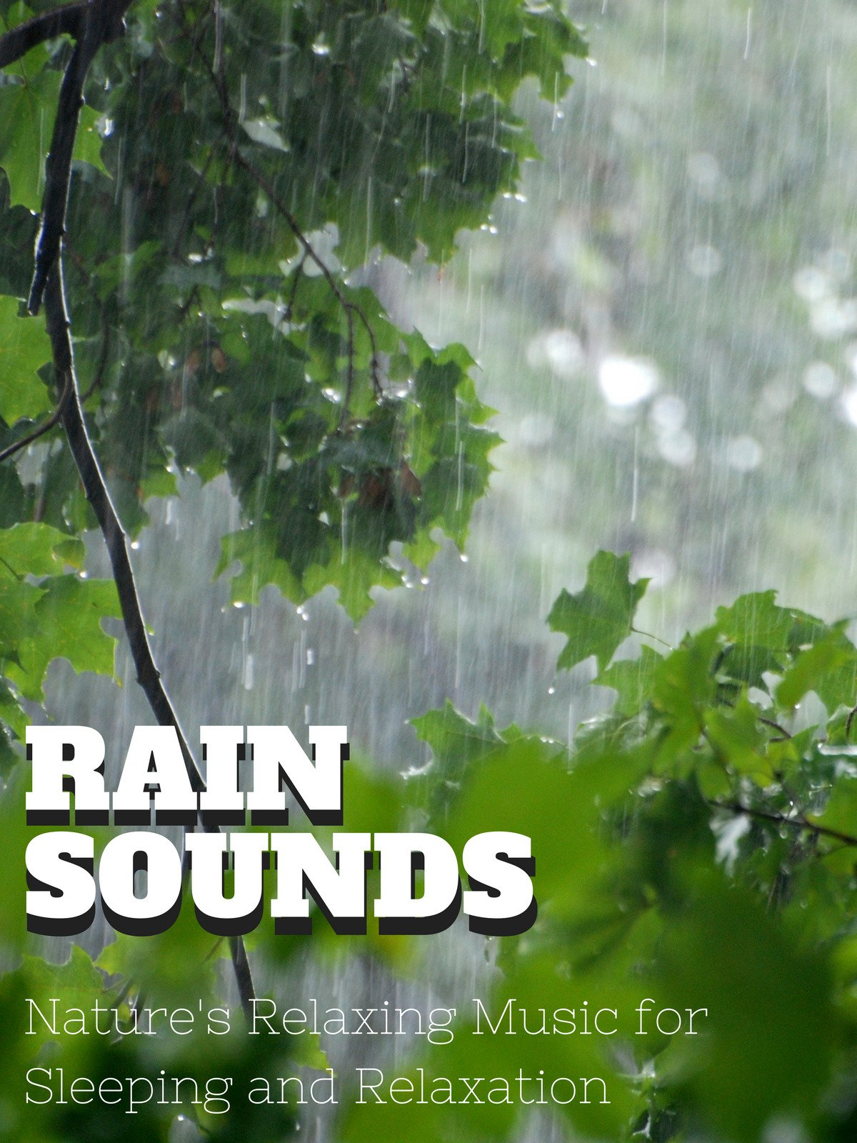Rain Sounds, Nature's Relaxing Music for Sleeping and Relaxation