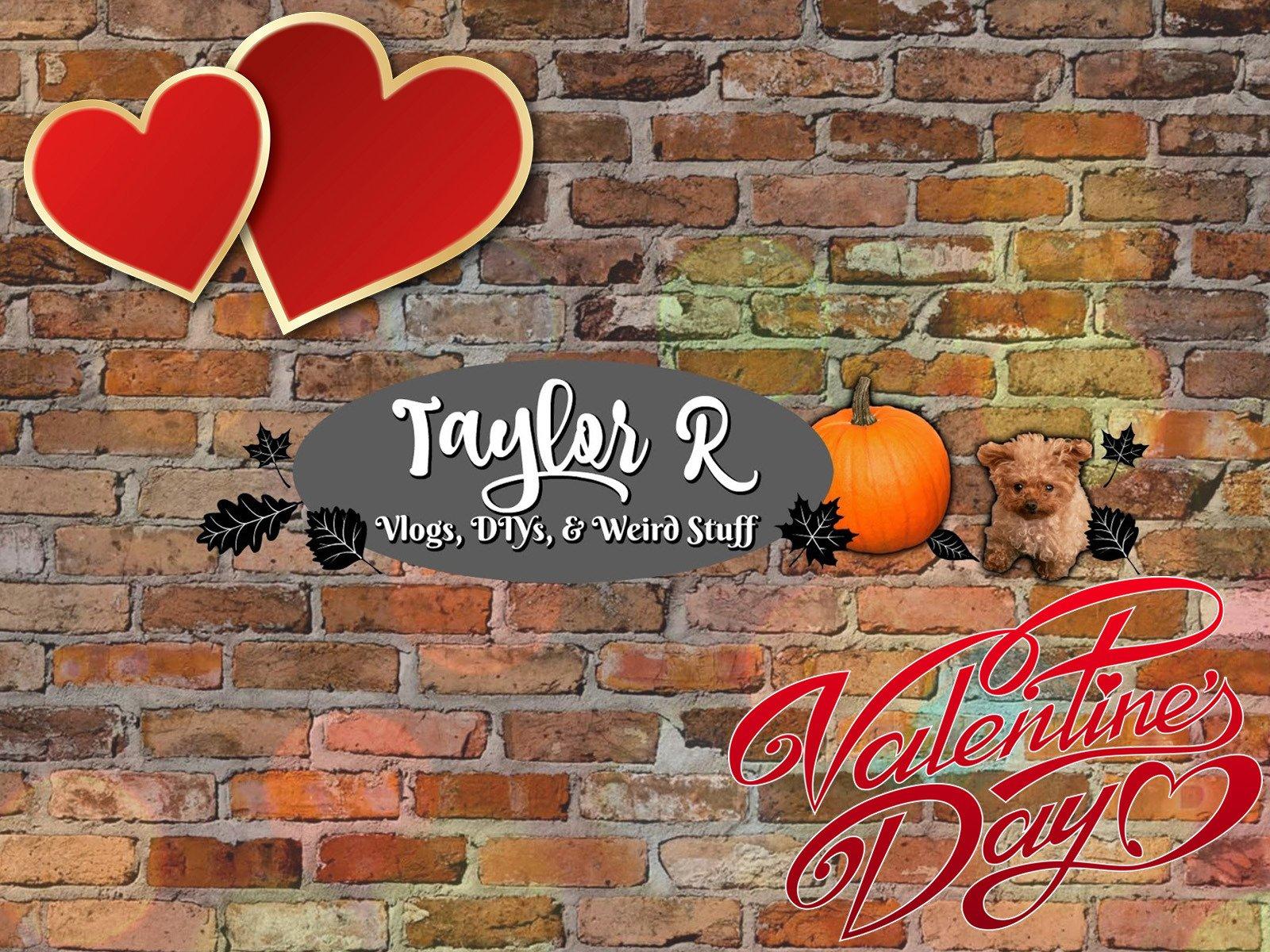 Taylor R Valentine's Day - Season 1