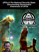 UFOs & The National Security State: Documenting Government Awareness of UFOs