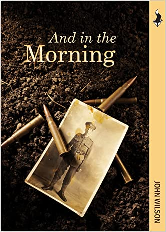 And in the Morning: The Somme, 1916 (Fields of Conflict)
