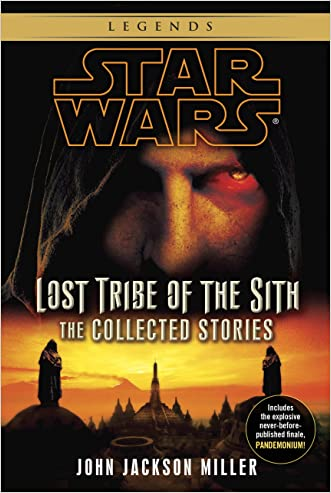Lost Tribe of the Sith: Star Wars Legends: The Collected Stories (Star Wars: Lost Tribe of the Sith - Legends)