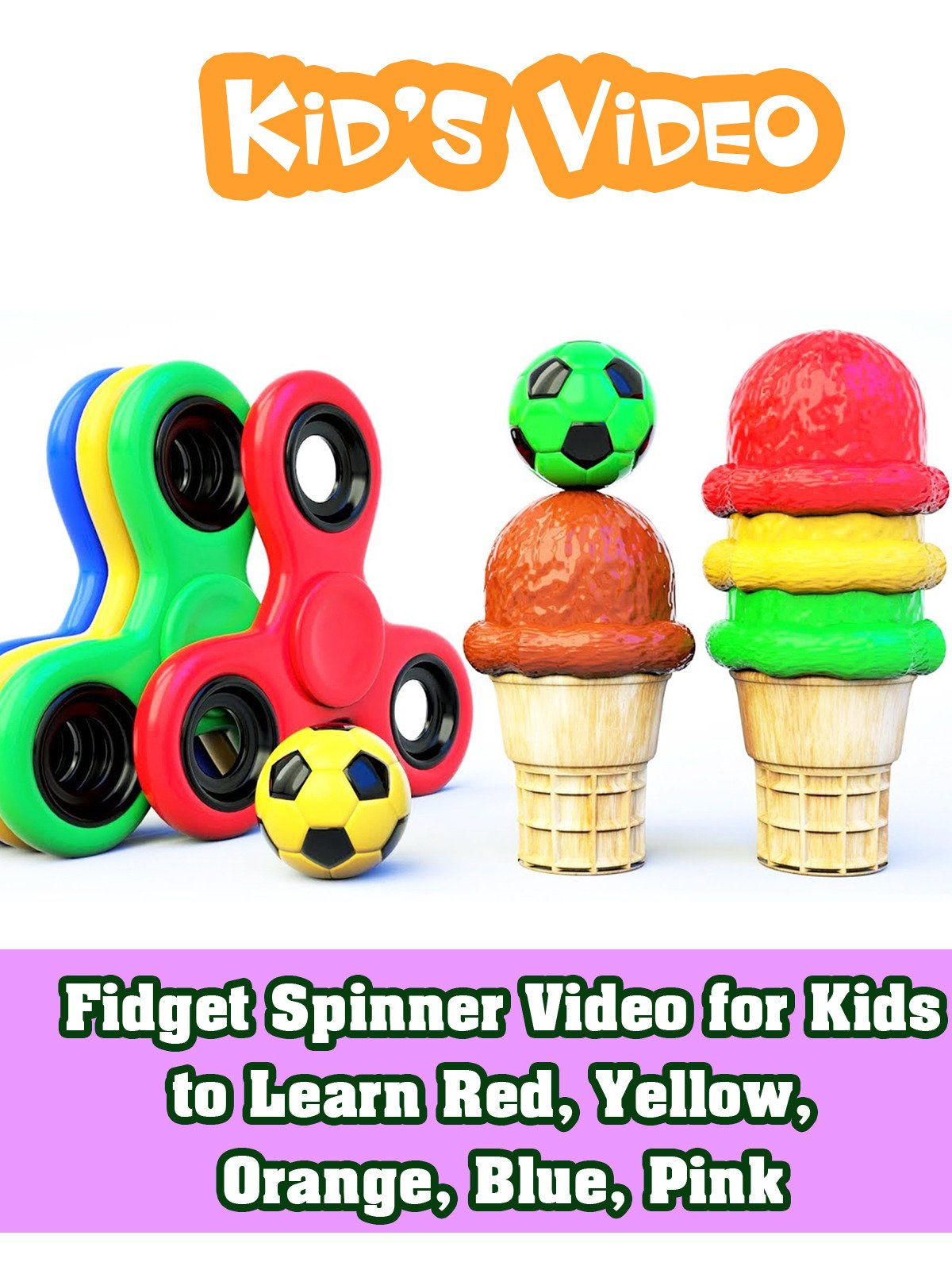 Fidget Spinner Video for Kids to Learn Red, Yellow, Orange, Blue, Pink