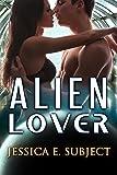 Alien Lover: SciFi Alien Erotica
