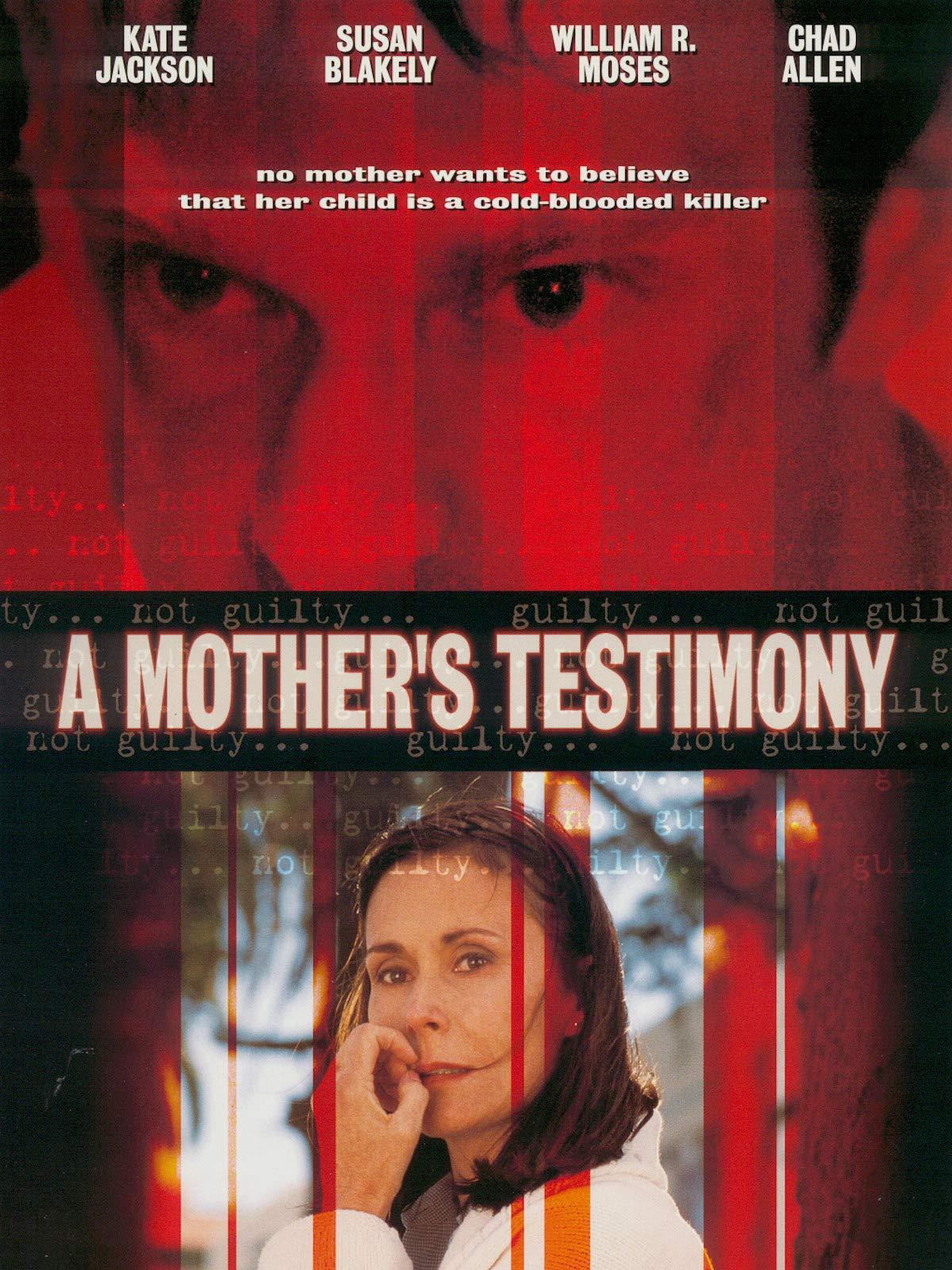 A Mothers Testimony