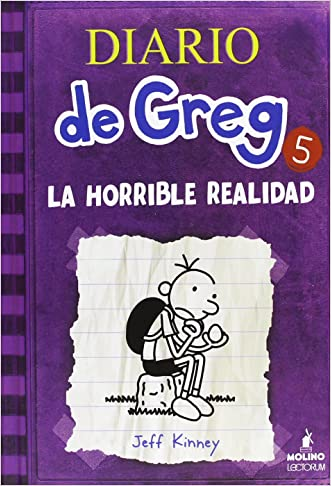 Diario de Greg 5. La horrible realidad (Diary of a Wimpy Kid) (Spanish Edition) written by Jeff Kinny