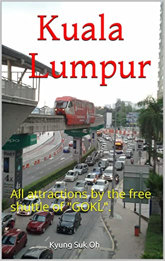 """Kuala Lumpur: All attractions by the free shuttle of """"GOKL""""."""
