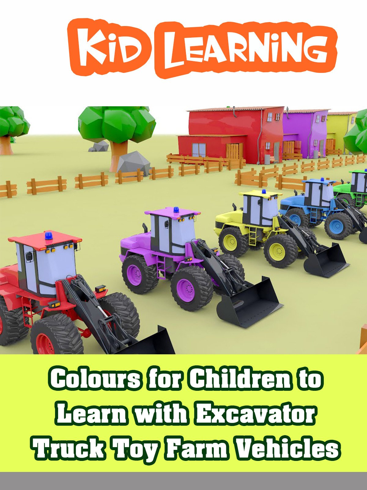 Colours for Children to Learn with Excavator Truck Toy Farm Vehicles