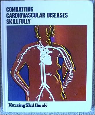 Combating Cardiovascular Diseases Skillfully (Nursing Skillbook)