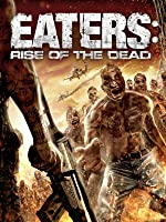 Eaters - Rise Of The Dead
