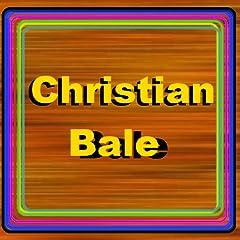 Christian Bale TRUE Fans