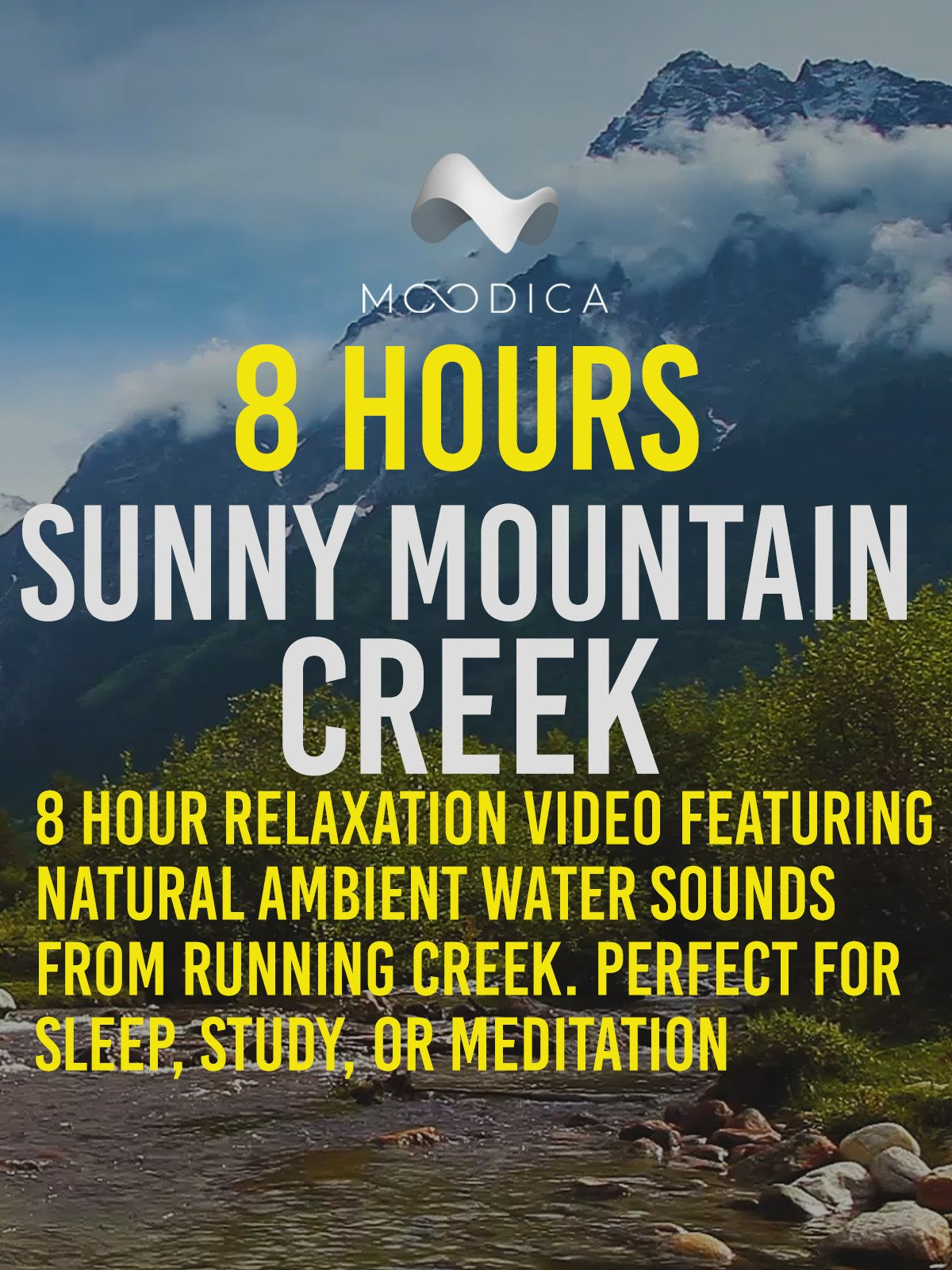 8 Hours: Sunny Mountain Creek: 8 Hour Relaxation Video Featuring Natural Ambient Water Sounds From Running Creek. Perfect for Sleep, Study, or Meditation